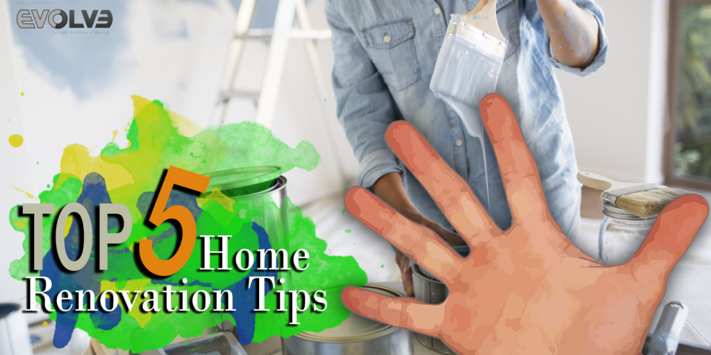 5 Home Renovation Tips